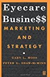 Eyecare Business: Marketing and Strategy