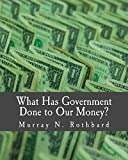 What Has Government Done to Our Money? (Large Print Edition)