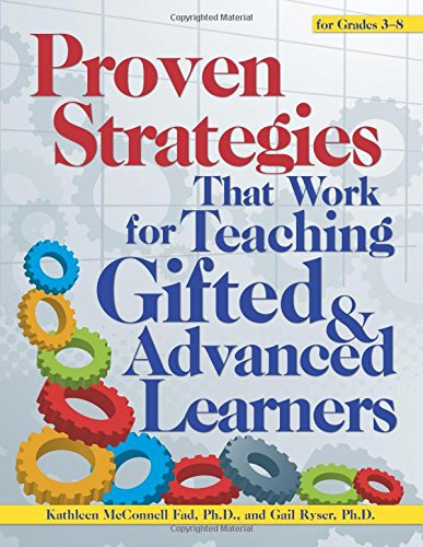 Proven Strategies That Work for Teaching Gifted and Advanced Learners