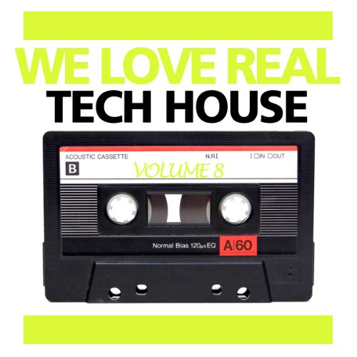 We love real tech house vol 8 by various artists on for Tech house songs