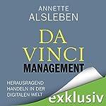 Da Vinci Management: Herausragend handeln in der digitalen Welt | Annette Alsleben