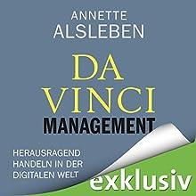Da Vinci Management: Herausragend handeln in der digitalen Welt Hörbuch von Annette Alsleben Gesprochen von: Martin Hecht