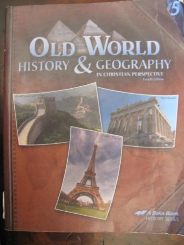 Old World History and Geography in Christian Perspective; Fourth (4th) Edition
