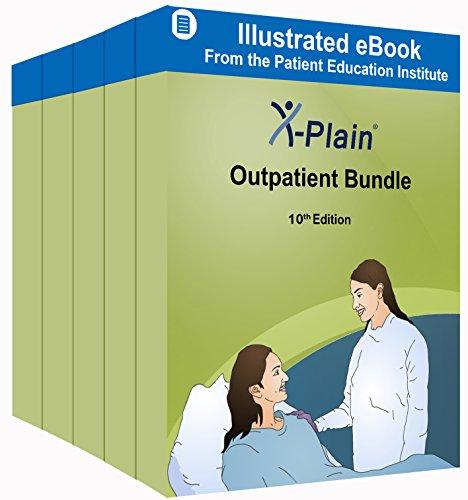 - X-Plain ® Outpatient Bundle