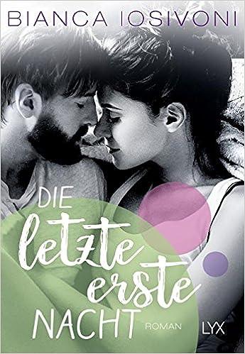 https://www.amazon.de/letzte-erste-Nacht-Firsts-Reihe-Band/dp/3736307179/ref=sr_1_1?s=books&ie=UTF8&qid=1524251157&sr=1-1&keywords=der+letzte+erste+nacht