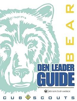 Bear Den Leader Guide by [Boy Scouts of America]
