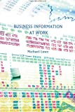 Business Information at Work, Lowe, Michael, 0851424031