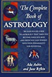 The Complete Book of Astrology: An Easy-to-Use Guide to Astrology That Takes You Beyond Your Sun Sign and Helps You Gain Insight into Your Personality and Potential