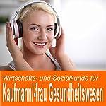 Wirtschafts- und Sozialkunde für Kaufmann / Kauffrau im Gesundheitswesen | Ben Reichgruen