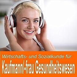 Wirtschafts- und Sozialkunde für Kaufmann / Kauffrau im Gesundheitswesen