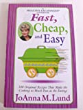 Fast, Cheap, and Easy: 100 Original Recipes That Make the Cooking as Much Fun as the Eating
