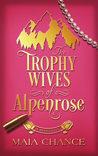 The Trophy Wives of Alpenrose: A Mystery
