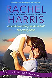 Accidentally Married on Purpose: A Love and Games Novel