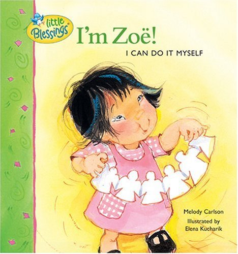 Download I'm Zoe!: I can do it myself (Little Blessings) pdf epub