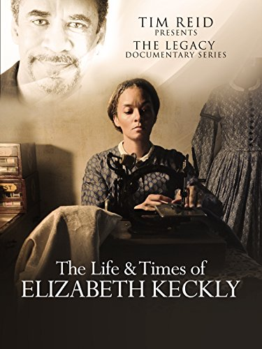 The Life & Times of Elizabeth Keckly