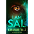 I Am Sal - A Mystery Novel (Mystery, Murder Mystery, Crime Thriller Book 1)