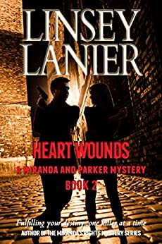 Heart Wounds (A Miranda and Parker Mystery Book 2) by [Lanier, Linsey]