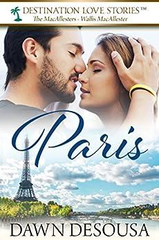 Paris: A Travel Novella #3 (The MacAllesters) by [DeSousa, Dawn]