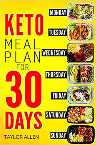 Keto Meal Plan For 30 Days Smart Ready To Go Weight Loss Meals For Saving Time And Budget Allen Taylor 9781089170402 Amazon Com Books