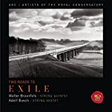Two Roads to Exile- W. Braunfels: String Quintet / A. Busch: String Sextet