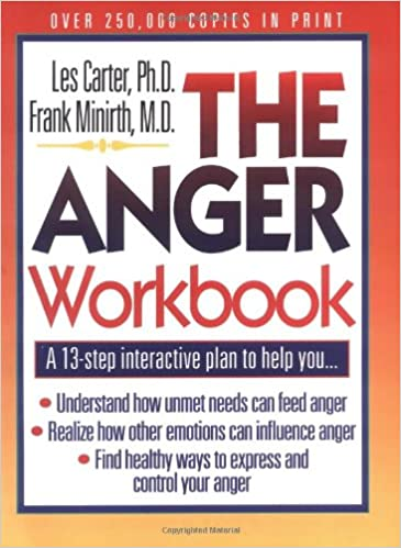 The Anger Workbook A 13 Step Interactive Plan To Help You