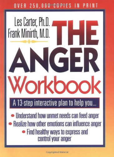 The-Anger-Workbook-A-13-Step-Interactive-Plan-to-Help-You-Minirth-Meier-Clinic-Series