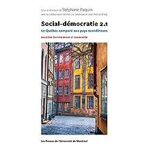 Social-démocratie 2.1: Le Québec comparé aux pays scandinaves. Deuxième édition revue et augmentée (French Edition)