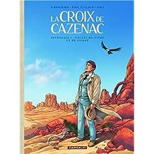 Croix de Cazenac La 01 Intégra -Cycle du tigre et de l'aigle