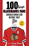 100 Things Blackhawks Fans Should Know & Do Before They Die (100 Things...Fans Should Know)