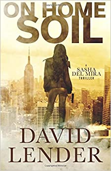 On Home Soil: Volume 4 (A Sasha Del Mira Thriller)