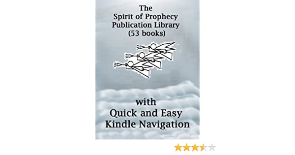 The spirit of prophecy publication library 53 books ebook ellen the spirit of prophecy publication library 53 books ebook ellen white armond delove amazon kindle store fandeluxe Gallery