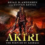 Akiri: The Scepter of Xarbaal | Brian D. Anderson,Steven Savile