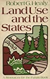 Land Use and the States, Healy, Robert G., 0801818230