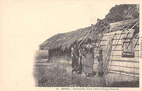 Mpaka Swaziland Africa French Cong tribesmen building hut antique pc - Building A Hut