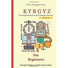 Kyrgyz for Beginners: A Comprehensive Self-Study Course