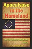 Apocalypse in the Homeland: Post Apocalyptic fiction about life after an EMP attack. (The Adventures of John Harris)