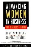 Advancing Women in Business--The Catalyst Guide, Catalyst Staff, 0787939668