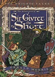 The Adventures of Sir Givret the Short (The Knights' Tales Series)