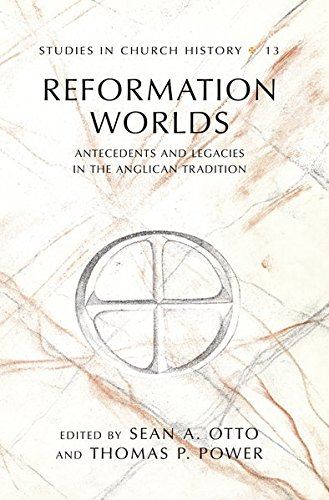 Search : Reformation Worlds: Antecedents and Legacies in the Anglican Tradition (Studies in Church History)