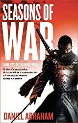 Seasons Of War: Book Two of The Long Price by Abraham, Daniel (2010) Paperback
