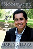 Being an Encourager on Purpose, Marty Celaya, 1628713534
