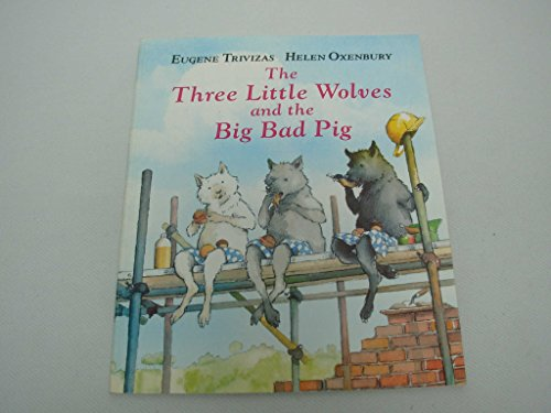 the three little wolves and the big bad pig (Big Bad Pig)
