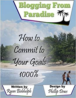 Image result for how to commit to your goals 1000% ryan biddulph