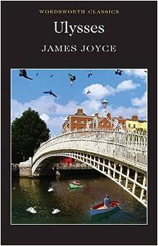 Ulysses (Wordsworth Classics): Amazon.co.uk: James Joyce