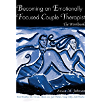 Becoming an Emotionally Focused Couple Therapist: The Workbook (English Edition)