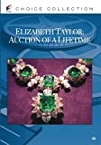ELIZABETH TAYLOR - AUCTION OF A LIFETIME