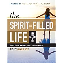 The Spirit-Filled Life: All the Fullness of God, Large Print Edition (The Christian Life Trilogy)