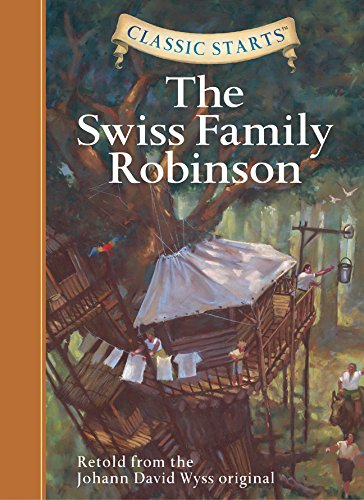 (The Swiss Family Robinson (Classic Starts Series))