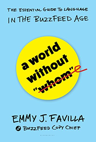 A world without whom the essential guide to language in the a world without whom the essential guide to language in the buzzfeed age by reheart Gallery