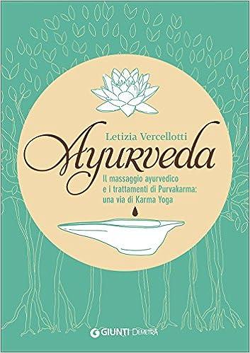 Ayurveda. Il massaggio ayurvedico e i trattamenti di ...